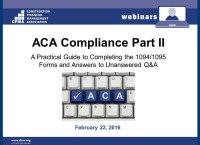 ACA Compliance Part II - A Practical Guide to Completing the 1094/1095 Forms and Answers to Unanswered Questions