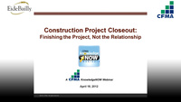 Project Closeout: How to Finish the Project, Not The Relationship!