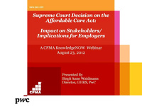 Supreme Court Decision on the Affordable Care Act: Impact on Stakeholders/ Implications for Employers