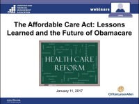The Affordable Care Act: Lessons Learned and the Future of Obamacare