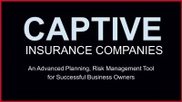 How to understand CAPTIVE INSURANCE to integrate into you and your client's businesses - Quick & Easy!