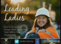 Leading Ladies: How to Accelerate Design-Build Leadership Traits Within Your Organization
