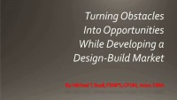 Turning Obstacles Into Opportunities While Developing a Design-Build Market