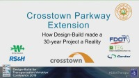 Crosstown Parkway Extension - How Design-Build Made a 30-year Project a Reality
