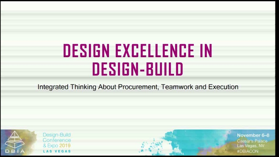 Design Excellence in Design-Build – Integrated Thinking About Procurement, Teamwork and Execution
