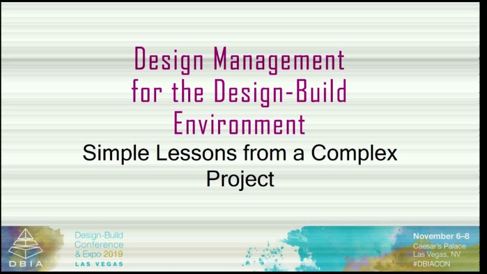 Design Management for the Design-Build Environment: Simple Lessons from a Complex Project
