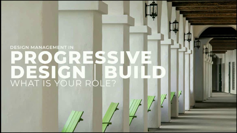 Design Management in Progressive Design-Build - What's Your Role and Responsibility?