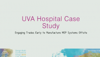 UVA Hospital Case Study: Engaging Trades Early to Manufacture MEP Systems Offsite
