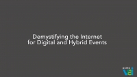 Demystifying the Internet for Digital and Hybrid Events