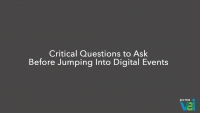 Critical Questions to Ask Before Jumping Into Digital Events