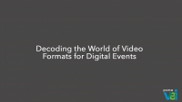 Decoding the World of Video Formats for Digital Events