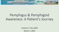 Pemphigus & Pemphigoid, (P/P) Awareness:  A Patient's Journey