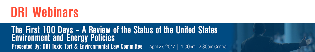 The First 100 Days – A Review of the Status of the United States Environment and Energy Policies