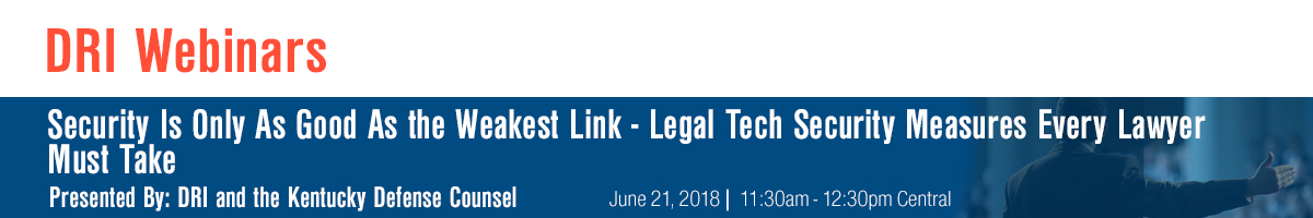 Security Is Only As Good As the Weakest Link - Legal Tech Security Measures Every Lawyer Must Take