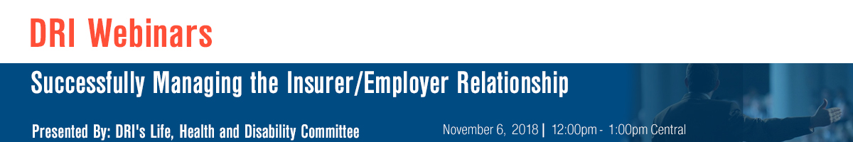 Successfully Managing the Insurer/Employer Relationship