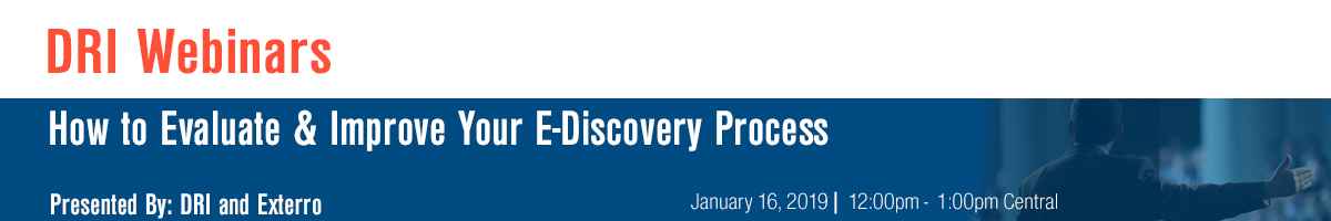 How to Evaluate & Improve Your E-Discovery Process