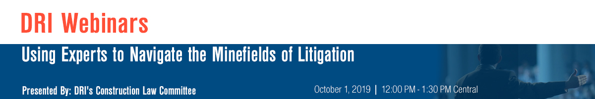 Using Experts to Navigate the Minefields of Litigation