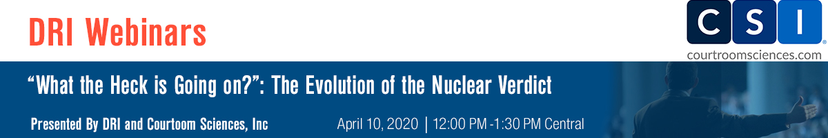 """""""What the Heck is Going on?"""": The Evolution of the Nuclear Verdict"""