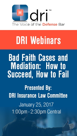 Bad Faith Cases and Mediation: How to Succeed, How to Fail - Event Non-Member Package