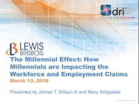 The Millennial Effect:  How Millennials Are Impacting the Workforce and Employment Claims