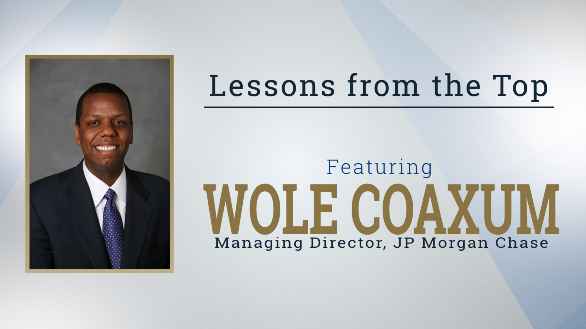 Lessons from the Top Featuring Wole Coaxum