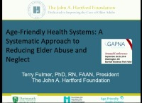 Age-Friendly Health Systems: A Systematic Approach to Reducing Elder Abuse and Neglect
