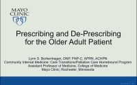 Prescribing and De-Prescribing for the Older Adult Patient