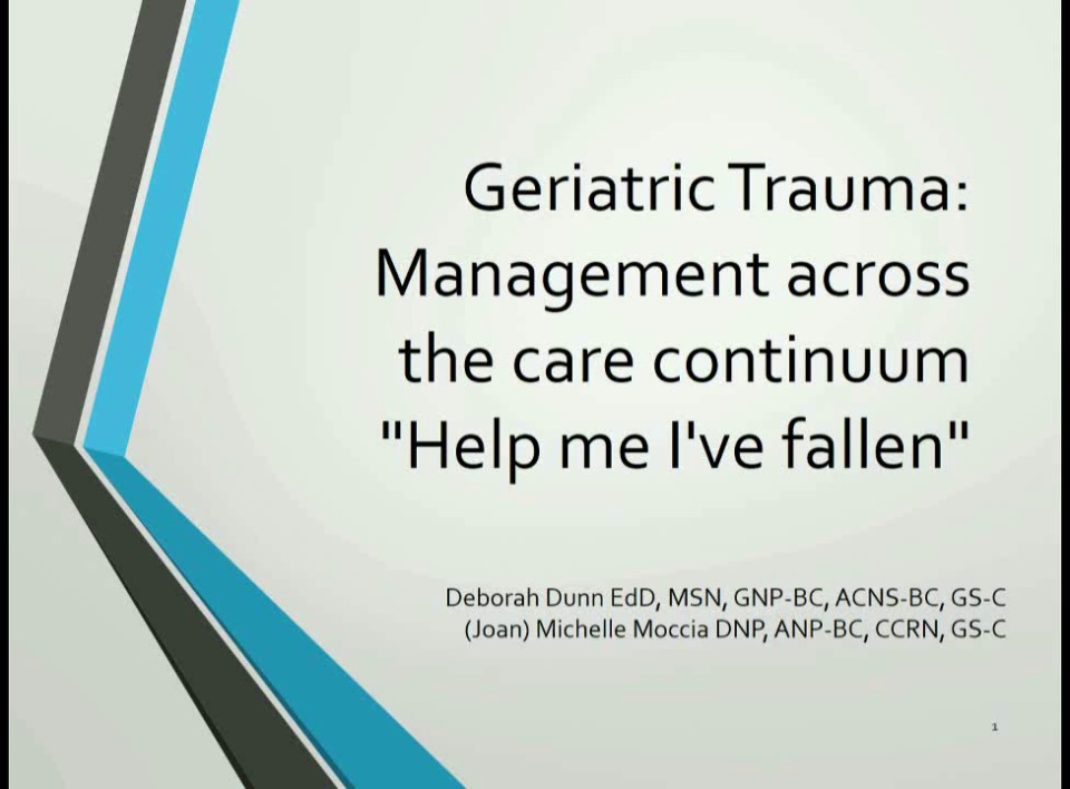 "Geriatric Trauma Management Across the Care Continuum: ""Help Me, I've Fallen"""