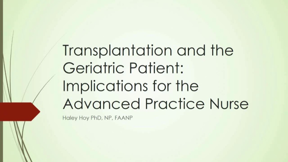 Transplantation and the Geriatric Patient: Implications for the Advanced Practice Nurse