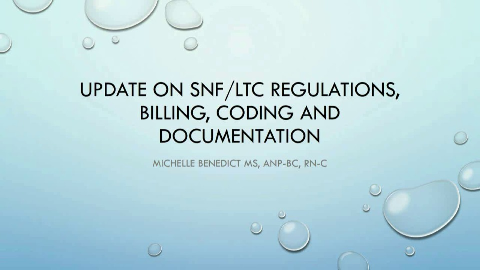 Update on SNF/LTC Regulations, Billing, Coding, and Documentation