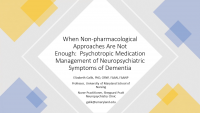 When Non-Pharmacological Approaches Are Not Enough: Psychotropic Medication Management of Neuropsychiatric Symptoms of Dementia