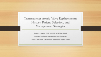 Transcatheter Aortic Valve Replacements: History, Patient Selection, and Management Strategies