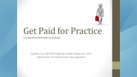 Get Paid for Practice: Quality Care Means Aligning Quality Measures, Risk Adjustment, and Performance Management (HEDIS)