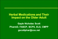 Pharmacology Workshop: Herbal Medications and Their Impact on the Older Adult (Part 1) and Geropsychology (Part 2)