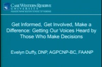 Get Informed, Get Involved, Make a Difference: Getting Our Voices Heard by Those Who Make Decisions