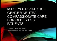 Make Your Practice Gender Neutral: Compassionate Care for Older LGBT Patients