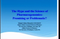 The Hype and the Science of Pharmacogenomics: Promising or Problematic?