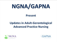 Updates in Adult-Gerontological Advanced Practice Nursing (GAPNA and NGNA Joint Webinar)