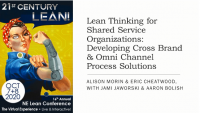 Lean Thinking for Shared Service Organizations: Developing Cross Brand & Omni Channel Process Solutions