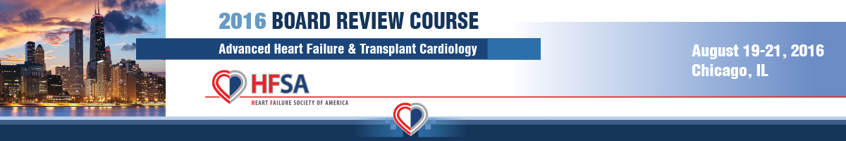 2016 HFSA Board Review: Advanced Heart Failure and Transplant Cardiology - LIVE COURSE