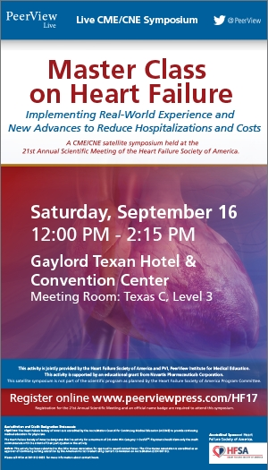 Master Class on Heart Failure: Implementing Real-World Experience and New Advances to Reduce Hospitalizations and Costs