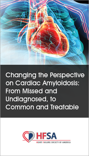 Changing the Perspective on Cardiac Amyloidosis: From Missed and Undiagnosed, to Common and Treatable