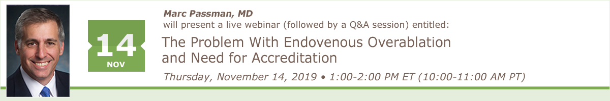 The Problem With Endovenous Overablation and Need for Accreditation