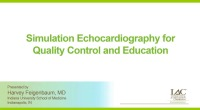 Simulation Echocardiography for Quality Control and Education
