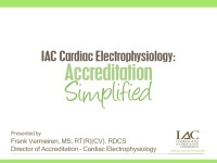 IAC Cardiac Electrophysiology: Accreditation Simplified