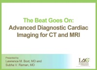 The Beat Goes On: Advanced Diagnostic Cardiac Imaging for CT and MRI