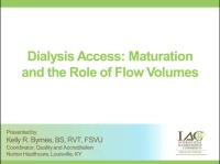 Dialysis Access: Maturation and the Role of Flow Volumes