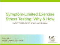 Symptom-Limited Exercise Stress Testing: Why and How