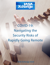 COVID-19: Navigating the Security Risks of Rapidly Going Remote