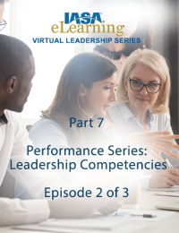 IASA Virtual Leadership Series - Part 7: Performance - #2 of 3: Leadership Competencies